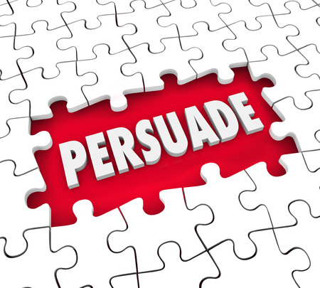 persuade: Persuade word in 3d letters in a hole in puzzle pieces to illustrate persuasion, influence and convincing in an argument leading to a decision Stock Photo