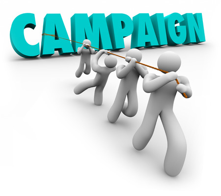 campaigns: Campaign word in 3d letters pulled by a promotion, marketing, advertising or election committee or team working together