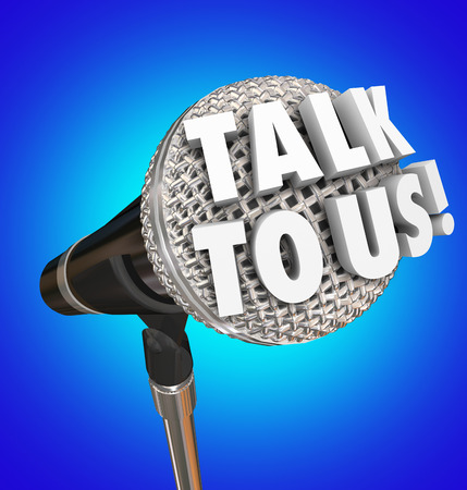 opinions: Talk to Us microphone words sharing opinions, feedback or survey results for customer service or support