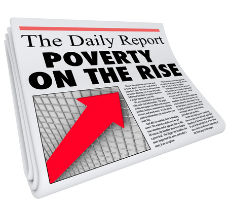 scarcity: Poverty on the Rise words on newspaper headline to illustrate increase in poor living conditions for the population