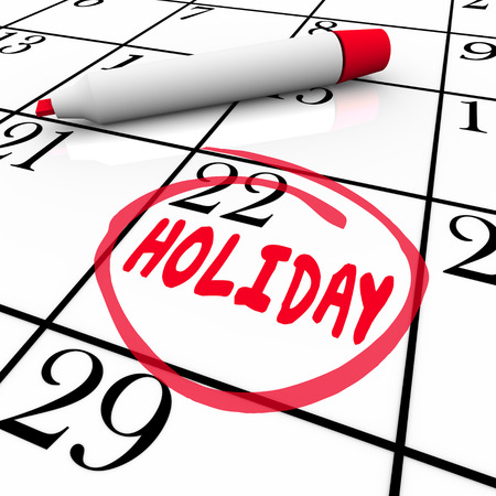 time off: Holiday word circled on calendar date or day to remind you of a vacation, break or time off from school or work to relax and enjoy life away from stress Stock Photo