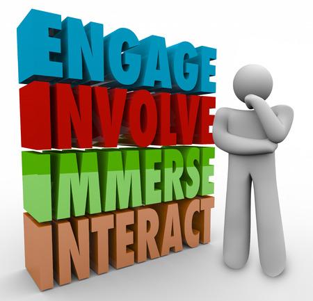 Engagieren, Beziehen, Tauchen und Interact 3D Wörter neben einem Denker oder denkende Mensch plant, wie man in einer Gruppe oder Organisation in einer aktiven Rolle teilnehmen