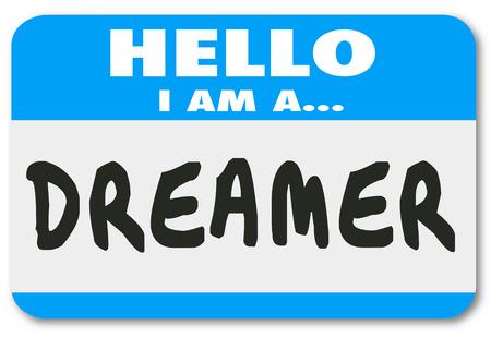 pensamiento creativo: Hola soy un soñador palabras en una tarjeta de identificación o la calcomanía para ilustrar una persona que es, imaginativo problema pensamiento creativo, gran solucionador con grandes ideas