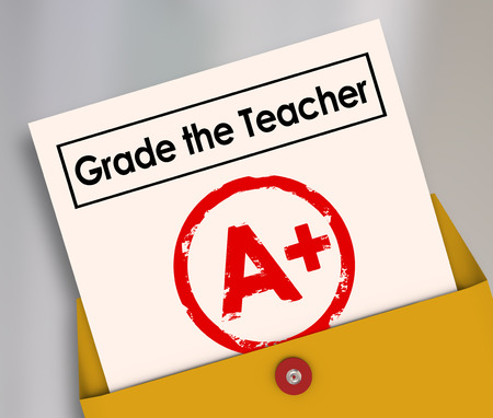 assessed: Grade the Teacher words on report card with A Plus as a great score, evaluation or assessment for an educator, trainer,  or instructor