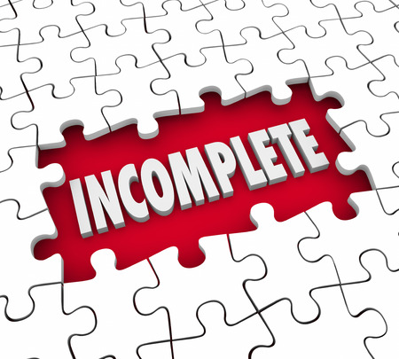insufficient: Incomplete word in a puzzle hole background to illustrate a task, job, project or work that is unfinished, undone or lacking closer or completion