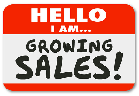 sales person: Hello I am Growing Sales words on a nametag sticker for greeting or introduction of a productive sales person with great ambition to succeed and sell to more customers Stock Photo