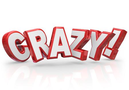 loco: Palabra loco en letras rojas 3d para ilustrar una persona o idea de que es diferente, único, salvaje, inusual, raro o demente