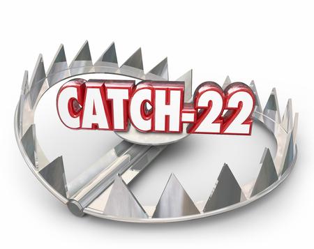 Catch-22 la palabra y el número en letras 3d en una trampa para osos de acero con dientes puntiagudos para ilustrar una situación mala, problema, dilema o paradoja