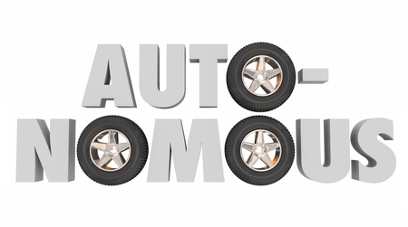 autonomy: Autonomous 3d word with wheels or tires to symbolize self-driving car or vehicle with autonomy features and technology