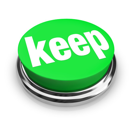 retaining: Keep word on a green 3d button to illustrate retaining, holding onto, collecting, or hoarding objects or things
