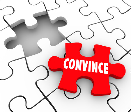 are convinced: Convince word on a final puzzle piece to persuade, sway or assure others of the merits or benefits of an arrangement or agreement Stock Photo
