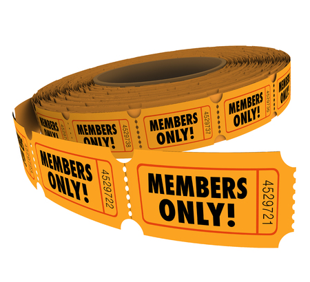 perk: Members Only words on tickets on a roll of event, party or invitation for VIP group associate or customer access or entry