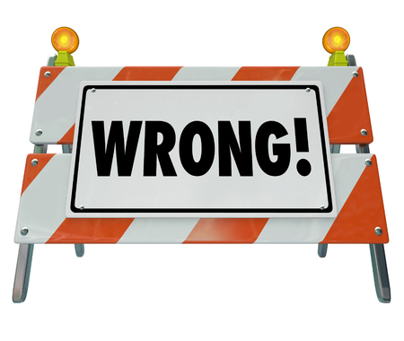 inaccurate: Wrong word on a road construction sign or barrier to illustrate a reaction or outcome that is a mistake, bad, poor, error or mismanaged project Stock Photo