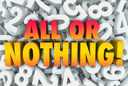 greed: All or Nothing words in 3d letters on a background of numbers illustrating greed, selfishness, wanting everything and going for broke Stock Photo