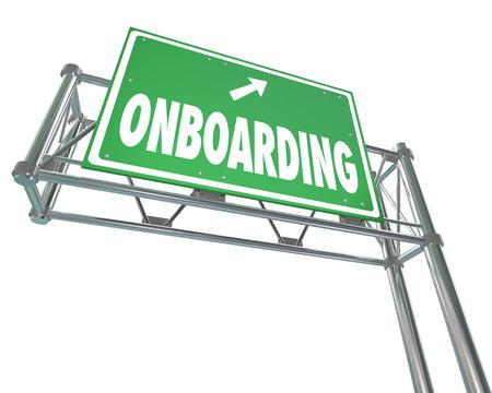 Onboarding mot sur un panneau routier de l'autoroute verte pour illustrer de bienvenue, l'introduction et l'intégration des nouveaux employés