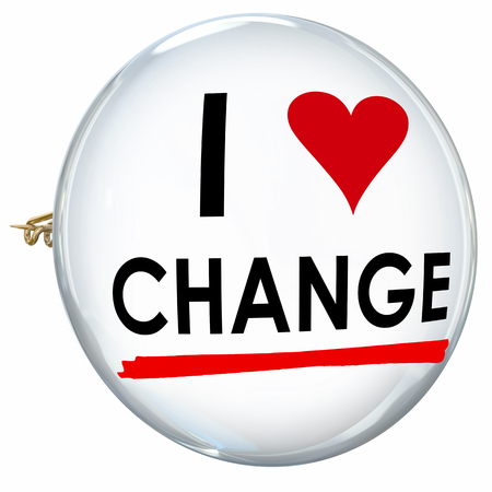 disrupting: I Love Change words on a butotn or pin to illustrate embracing evolution, innovation or adaptation Stock Photo