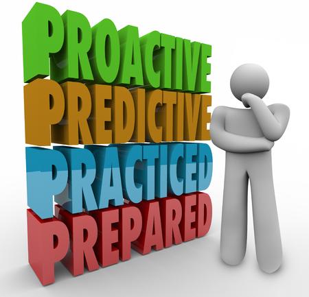 pensamiento estrategico: Palabras 3d proactivas, predictivos, practicado y preparados al lado de una persona de pensamiento Foto de archivo