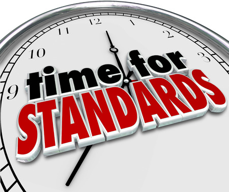 Time for Standards 3d words on a clock face to illustrate guidelines and regulations for measuring performance or quality