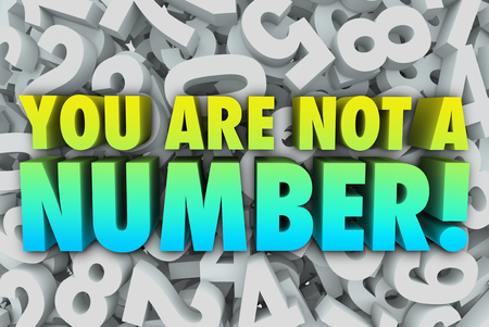 self assurance: You Are Not a Number words to illustrate your unique individual quality that sets you apart