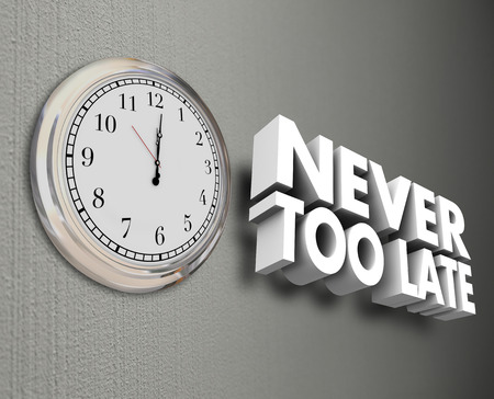 tardiness: Never Too Late words in 3d letters on a wall next to a clock to symbolize improving yourself through training or education in life
