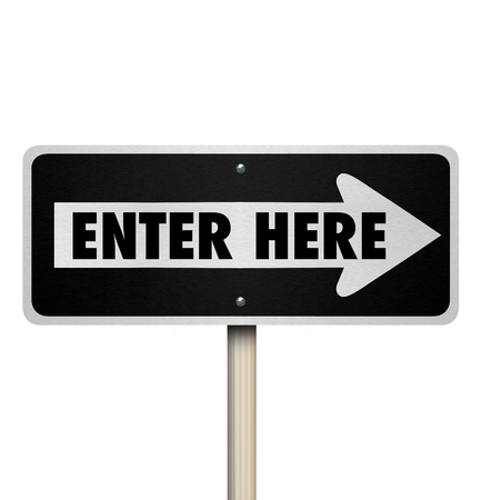 commence: Enter Here words on a 3d road or street one way sign for the point where you start or begin or gain entry or entrance
