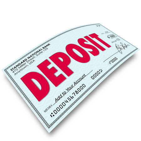 deposit: Deposit word on a check for putting or inserting money or cash into your bank savings account