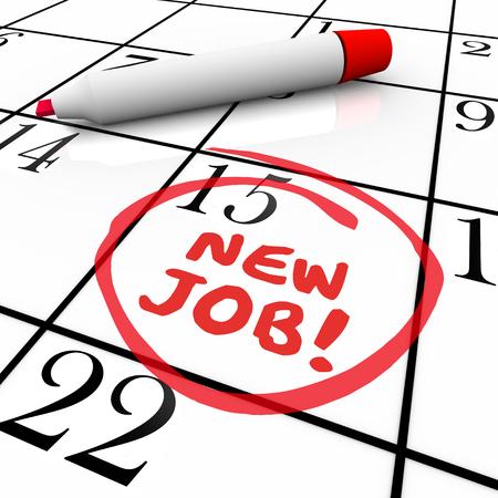 Neuer Job Starttag oder Datum kreiste auf einem Kalender mit einem roten Stift oder Marker