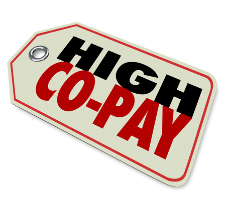 health care provider: High Co-Pay price tag on prescription medicine or health care costs for expensive insurance coverage