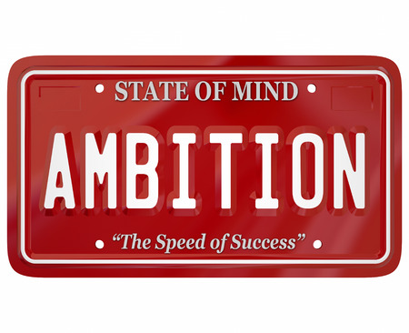 succeeding: Ambition word on red license plate to illustrate mental attitude, motivation and inspiration to succeed