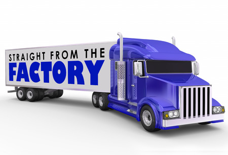 Straight from the Factory words on a tractor trailer truck delivering products, goods, or merchandise directly from the manufacturer