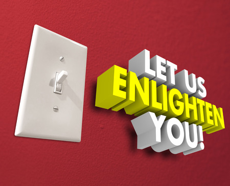 enlighten: Let Us Enlighten You words in 3d letters beside a light switch on a wall to illustrate sharing or teaching of information, direction or guidance