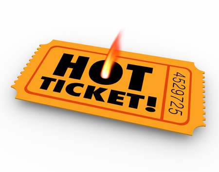 raffle: Hot Ticket words on a rare, popular or scarce raffle, entry or admission pass to an event, concert, performance or movie