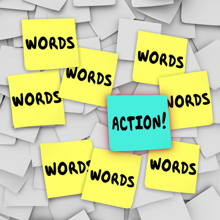 follow through: Action Vs Words on sticky notes on a message or bulletin board