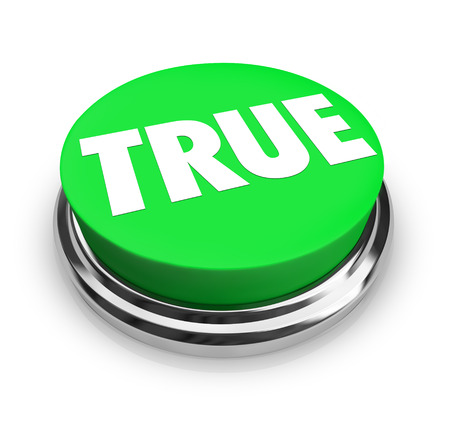 honest: True word on a green round 3d button to illustrate honest, correct, facutal answers or results