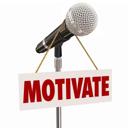 rousing: Motivate word on a sign around a microphone on a stand to illustrate a motivational speaker or speach to inspire an audience or crowd