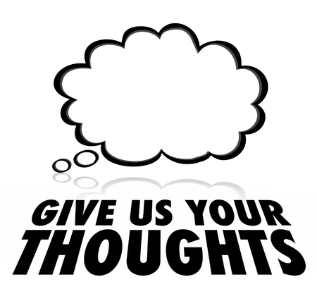 solicit: Give Us Your Thoughts words under a thought cloud for opinion research or customer service survey Stock Photo