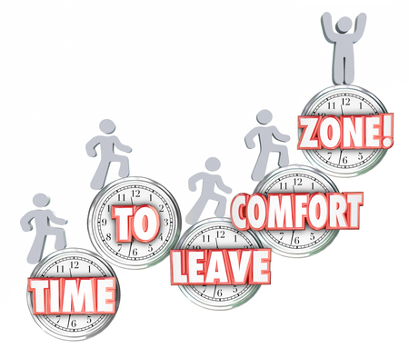 comfort: Time to Leave Your Comfort Zone words on clocks and people climbing up to achieve new success, growth, learning and adventure