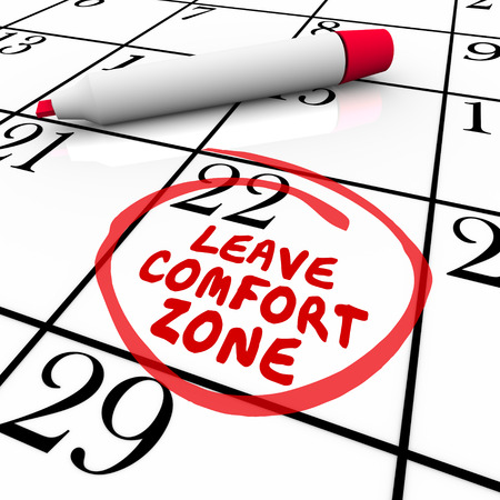 comfort: Leave Comfort Zone words circled on a calendar day or date to illustrate a need or reminder to expand your horizons and achieve success and growth