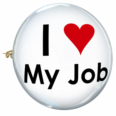 satisfaction: I Love My Job words on a button or pin to illustrate satisfaction and pride  working in a career or position at a company or business
