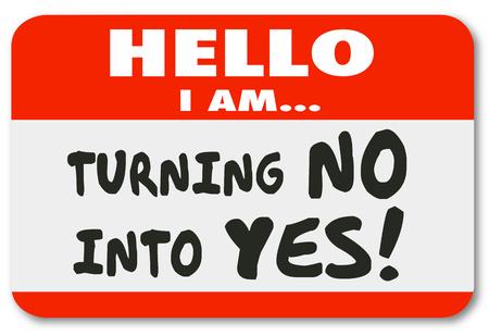 Hallo ik ben Turning Into Nee Ja om te illustreren overtuigend en te overtuigen om een positieve oplossing te komen om een geschil een einde meningsverschil met consensus Stockfoto