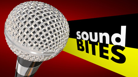 sound bite: Sound Bites words next to a microphone to illustrate interview quotes or catchy audio sayings taken out of context