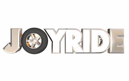 joyride: Joyride Fun Road Trip Transportation Tire Wheel 3d Word Stock Photo