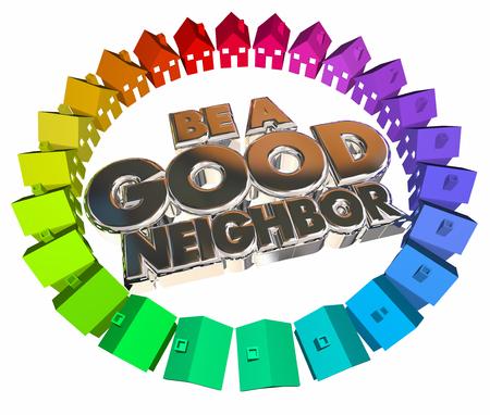 Be a Good Neighbor Houses Homes Community 3d Words