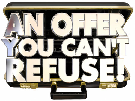 unveil: An Offer You Cant Refuse Briefcase Deal Proposal Threat 3d Words Stock Photo