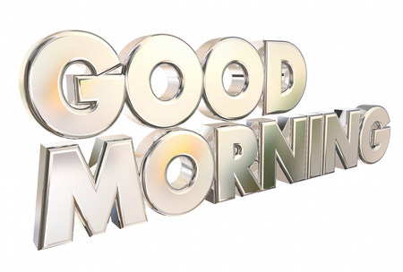 good: Good Morning 3d Words Welcome Introduction