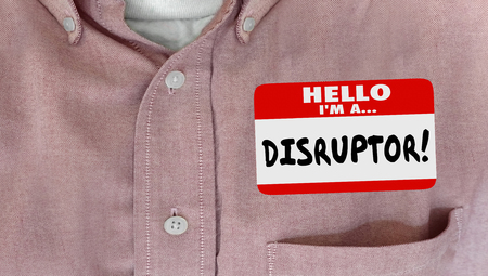 upheaval: Disruptor Name Tag Change Innovate New Ideas Word