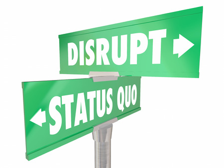 disruptive: Disrupt Status Quo Two 2 Way Road Street Signs Change Innovate