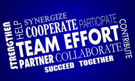 team effort: Team Effort Cooperate Collaborate Work Together Word Collage Stock Photo