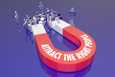 Het aantrekken van de juiste mensen Magnet Words Kandidaten Pulling Qualified Publiek