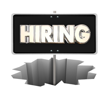 new employees: Hiring Sign Hole Recession Job New Employees Help Wanted Word 3d Illustration